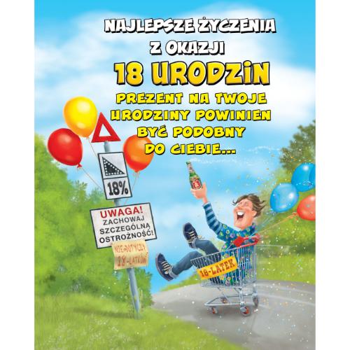 Karnet Najlepsze Zyczenia Z Okazji 18 Urodzin Prezent Na Twoje Urodziny Powinien Byc Podobny Do Ciebie Smieszneprezenty Com Pl